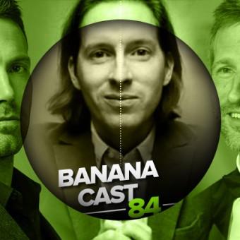 BananaCast #86 – Jovens Diretores de Hollywood 2: O Retorno