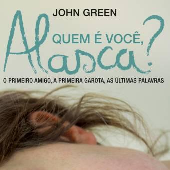 Quem é você, Alasca?, do escritor de A Culpa é das Estrelas, também vai virar filme