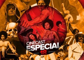 Cinecast Especial 18 | Blaxploitation