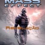 Especial Mass Effect – Expandindo o Universo Literário Parte 01: Revelações