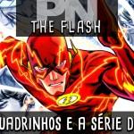 Pipoca e Nanquim #190 – The Flash: a série de TV e as HQs