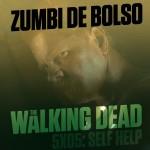 Zumbi de Bolso #37 – Review de The Walking Dead 5×05: Self Help