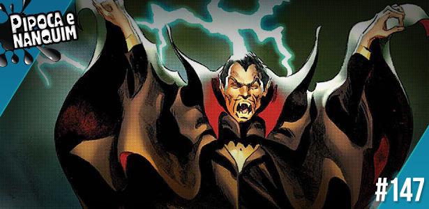 Pipoca e Nanquim | Videocast #147 – Vampiros (Parte 2)