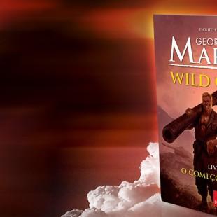 Participe do sorteio de Wild Cards, de George R.R. Martin, lançado pela Leya no Brasil