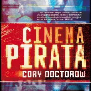 BananaBooks #3 – Resenha de Cinema Pirata, de Cory Doctorow