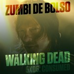 Zumbi de Bolso #38 – Review de The Walking Dead 5×06: Consumed