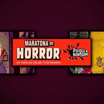 Maratona do Terror no Pipoca e Nanquim!