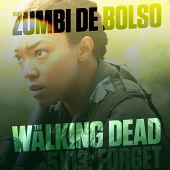 Zumbi de Bolso #45 – Review de The Walking Dead 5×13: Forget