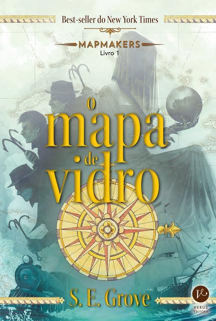 capa-resenha-lancamento-GER-Verus-editora-leitora-viciada-mapmakers-volume-1-s-e-grove-o-mapa-de-vidro